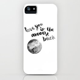 "SLATE ""LOVE YOU TO THE MOON AND BACK"" QUOTE + MOON iPhone Case"