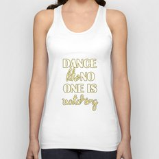 Dance Like No One is Watching Unisex Tank Top