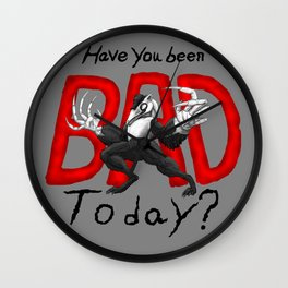 Have you been BAD Today? (OFF) Wall Clock