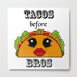 Tacos before bros Kawaii Metal Print