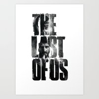 the last of us Art Prints featuring The Last of Us by Tatiana Anor
