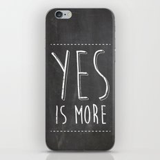 Yes is More iPhone Skin