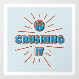Crushing It Art Print