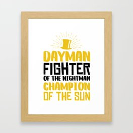 DAYMAN! Framed Art Print