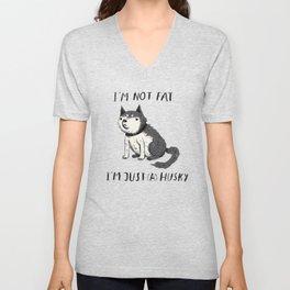 i'm not fat i'm just (a) husky Unisex V-Neck
