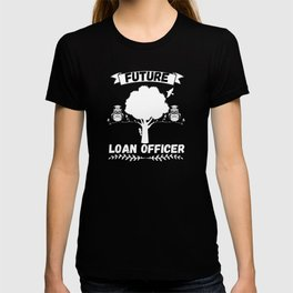 Future Loan Officer - Profession T-shirt