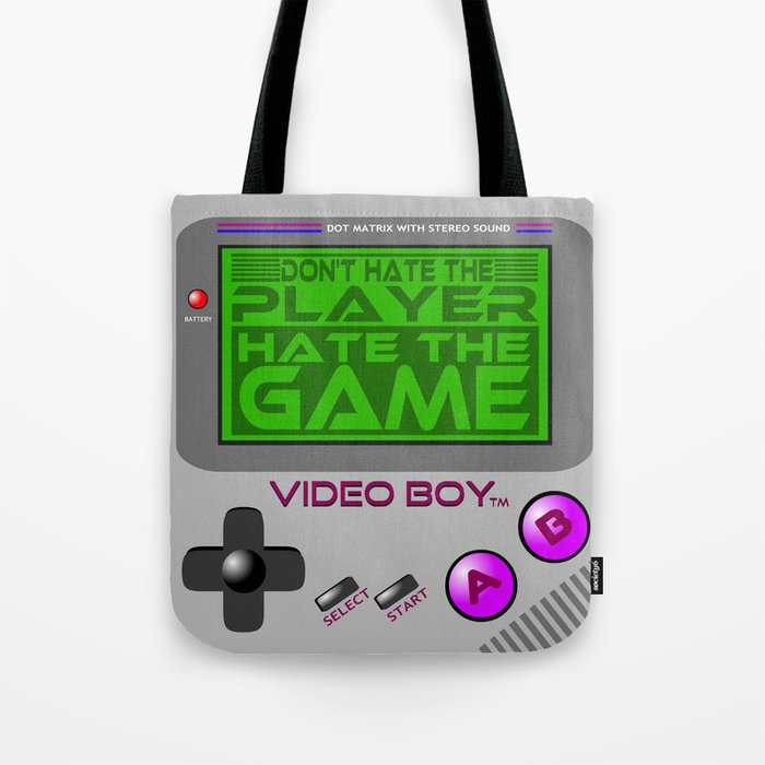 Don't Hate The Player, Hate The Game!  |  Video Game Tote Bag