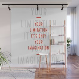 Imagination is your only limitation Wall Mural