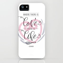 Where there is Love... iPhone Case