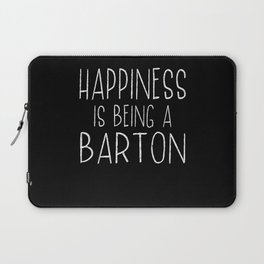 Happiness Is Barton Last Name Surname Pride Laptop Sleeve