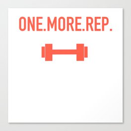 One.More.Rep. Canvas Print