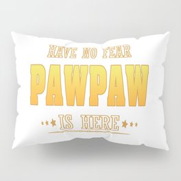 PAWPAW IS HERE Pillow Sham