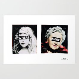 Where? Here. Art Print