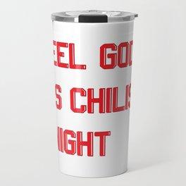 I Feel God in This Chili's Travel Mug