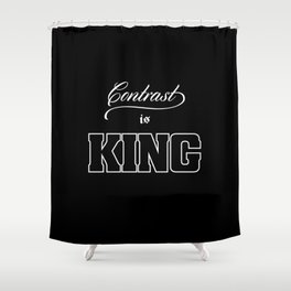 Contrast Is King Shower Curtain