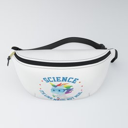 Funny Science Is Like Magic But Real Unicorn Gift Fanny Pack