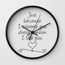 Tolerate Doesn't Mean Like Wall Clock