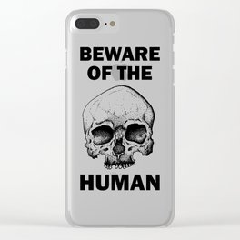 Beware Of The Humans Clear iPhone Case