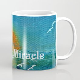 Expect A Miracle Coffee Mug