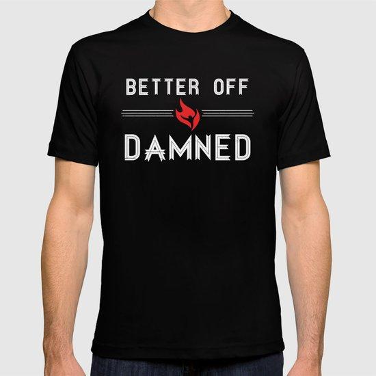 Better Off Damned T-shirt