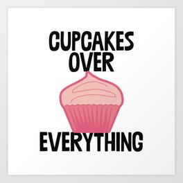 Cupcakes Over Everything Art Print