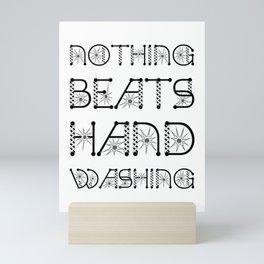 Nothing Beats Hand Washing Virus Awareness Design Mini Art Print