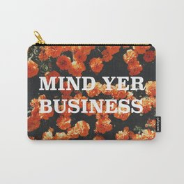 Mind Yer Business Carry-All Pouch