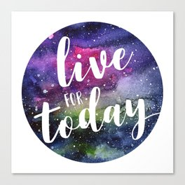 Live for Today Galaxy Typography Watercolor Quote Canvas Print