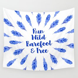 Run Wild, Barefoot and Free Wall Tapestry