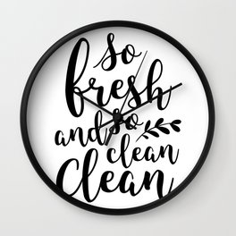 So Fresh and So Clean Wall Clock