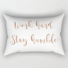 Work hard. Stay humble. Rose gold quote Rectangular Pillow