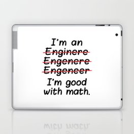 I'm an Engineer I'm Good at Math Laptop & iPad Skin