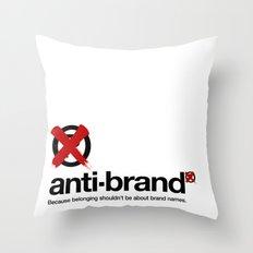 anti-brand® Throw Pillow