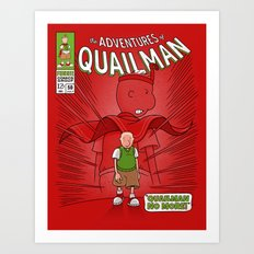 Quailman No More! Art Print