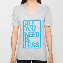 All You Need Is Less Unisex V-Neck
