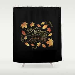Autumn Leaves, Jesus Doesn't Funny Fall Quote Shower Curtain