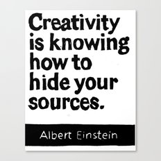 Creativity is knowing how to hide your sources Canvas Print