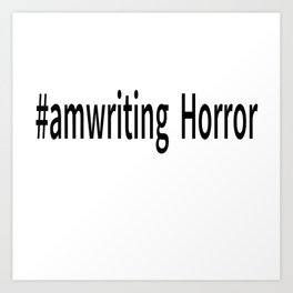 #amwriting Horror Art Print