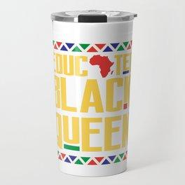 Educated Black Queen, Melanin Shirt, Womens Afican American Pride Travel Mug