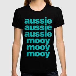 Aussie! Aussie! Aussie! Mooy! Mooy! Mooy! T-shirt