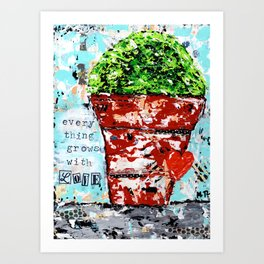 Everything Grows With Love Art Print