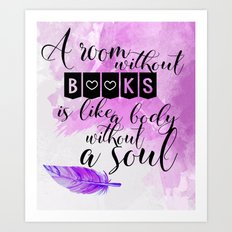 A room without books is like a body without a soul Art Print