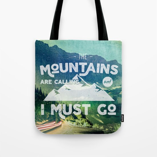 The Mountains are Calling and I Must Go White Tote Bag