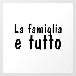 La famiglia e tutto Art Print