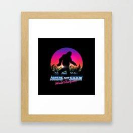 Hide And Seek World Champion Bigfoot is Real Framed Art Print