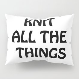Knit All the Things in Black Pillow Sham
