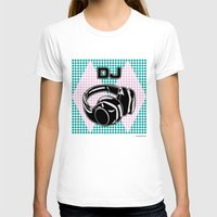 dj T-shirts featuring DJ by Şemsa Bilge (Semsa Fashion)