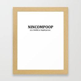 Nincompoop Framed Art Print