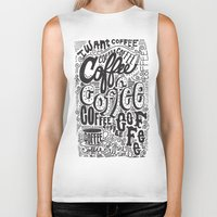 coffee Biker Tanks featuring COFFEE COFFEE COFFEE! by Matthew Taylor Wilson