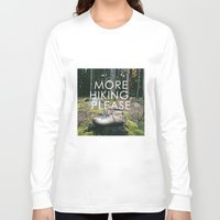 hiking Long Sleeve T-shirts featuring More Hiking, Please by Bennifer Penningroth